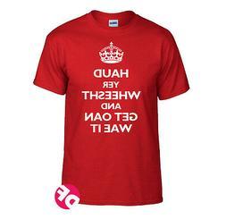 HAUD YER WHEESHT AND GET OAN WAE IT Funny Scotland Kids-Adul